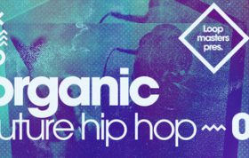 مجموعه سمپل Loopmasters Organic Future Hip Hop 2