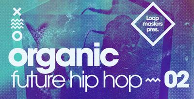 مجموعه سمپل Loopmasters Organic Future Hip Hop 2